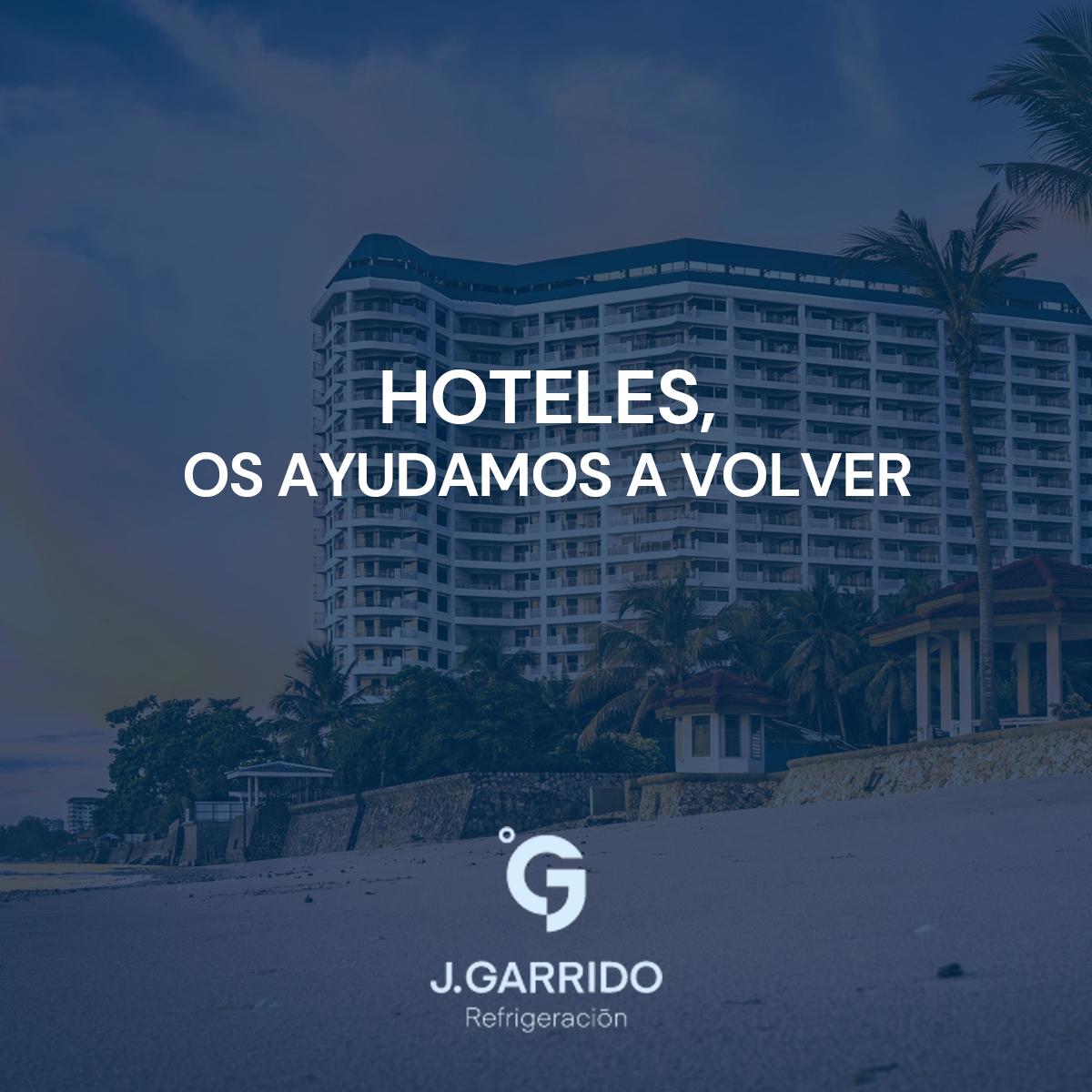 J. Garrido Refrigeración ayuda a los hoteles de Málaga a abrir de nuevo en la desescalada